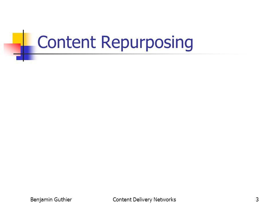 Benjamin GuthierContent Delivery Networks3 Content Repurposing