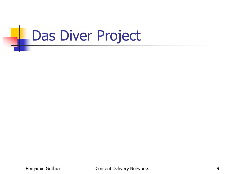 Benjamin GuthierContent Delivery Networks9 Das Diver Project