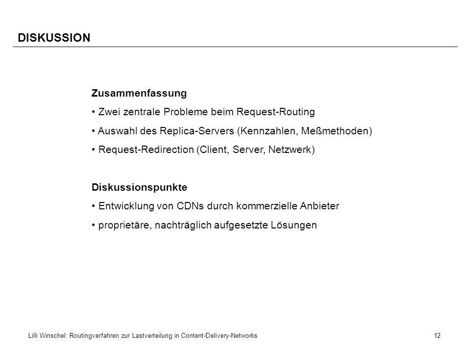 12Lilli Winschel: Routingverfahren zur Lastverteilung in Content-Delivery-Networks DISKUSSION Zusammenfassung Zwei zentrale Probleme beim Request-Rout
