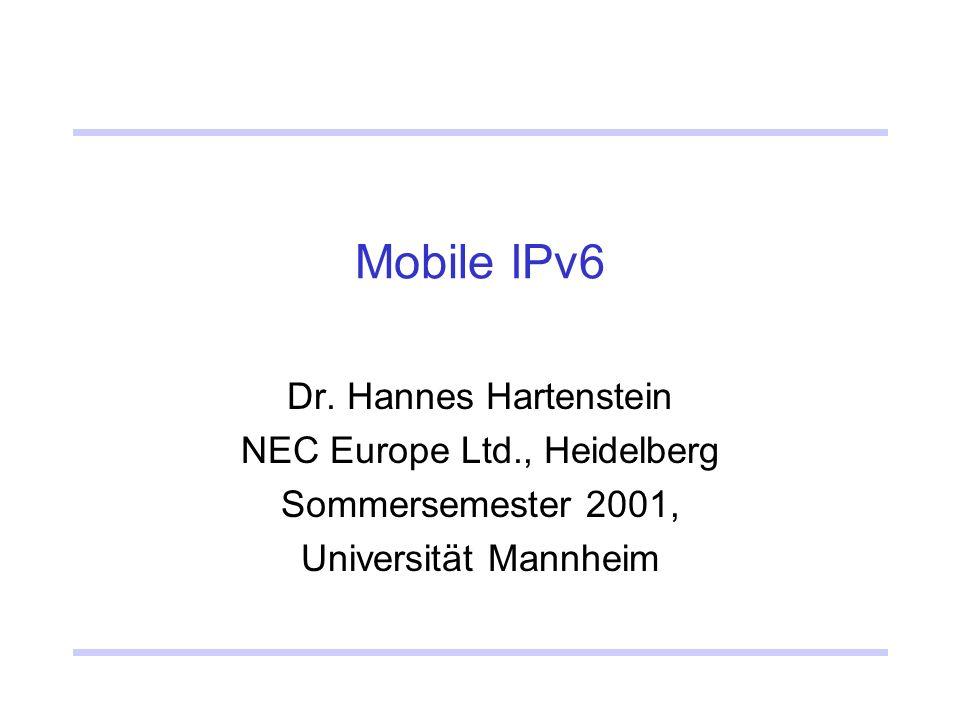 June 2001H.Hartenstein: MobileIPv632 Kommt MIPv6.