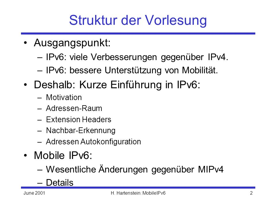 June 2001H.Hartenstein: MobileIPv63 Warum IPv6.