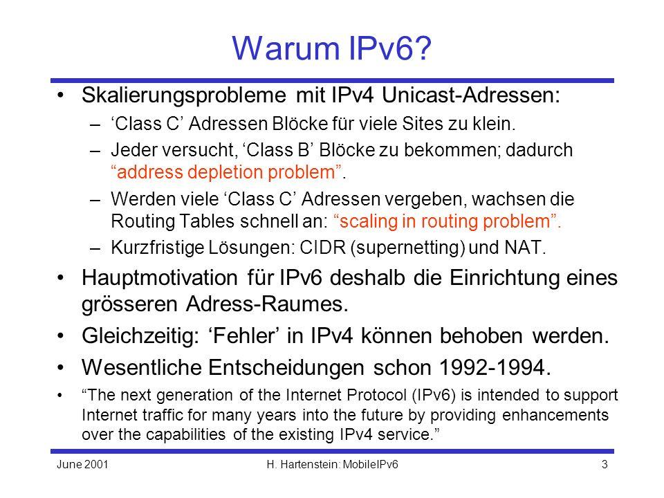 June 2001H. Hartenstein: MobileIPv63 Warum IPv6.
