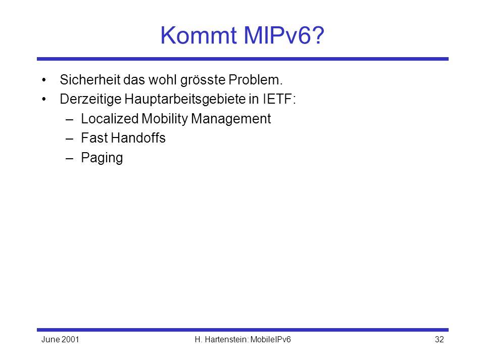 June 2001H. Hartenstein: MobileIPv632 Kommt MIPv6.