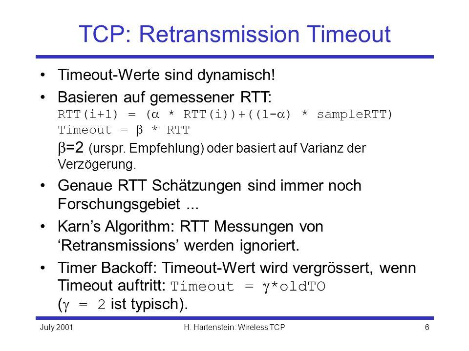 July 2001H.Hartenstein: Wireless TCP7 TCP: Flusskontrolle TCP Fenster zählt in Octets.