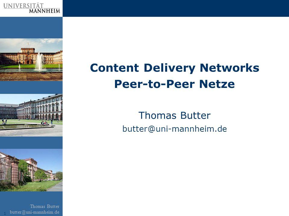 22 Thomas Butter butter@uni-mannheim.de Streaming Streaming kann heute im Internet entweder direkt mit vielen Unicast Streams vom Server oder einer Form von Overlay Multicast erreicht werden.