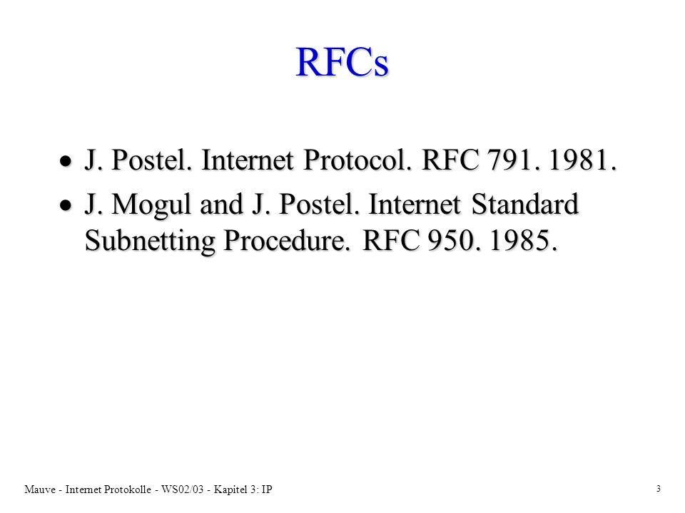 Mauve - Internet Protokolle - WS02/03 - Kapitel 3: IP 14 Subnet Adressierung Eigene IP Adresse + subnetid erlaubt für ein IP-Datagramm festzustellen wo der Empfänger ist: Eigene IP Adresse + subnetid erlaubt für ein IP-Datagramm festzustellen wo der Empfänger ist: –im selben Subnet –im selben Netz aber in anderem Subnet –in anderem Netz