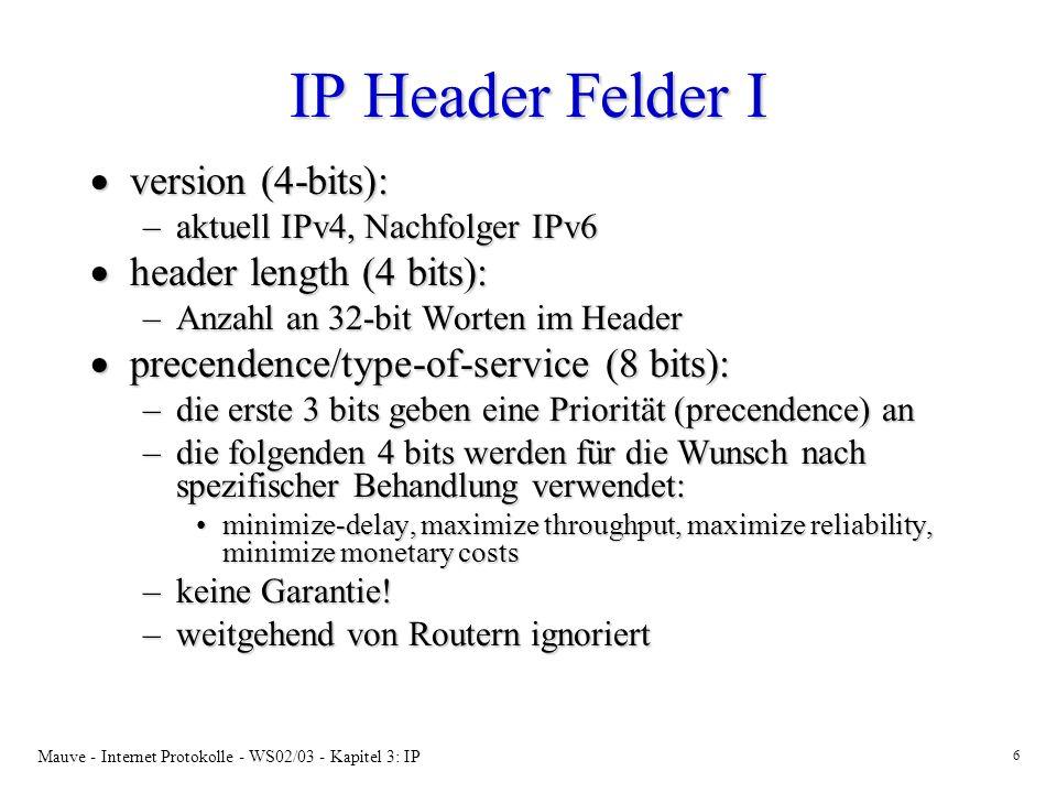 Mauve - Internet Protokolle - WS02/03 - Kapitel 3: IP 47 IP Source Routing Option Paketformat identification time to live source IP address versiontotal lengthtype of service destination IP address (erste angegebene IP Adresse) header checksum data hlength 0 7 1531 flagsfragment offset protocol option lengthcode (0x83/0x87)pointer IP address 9 (eigentliche Zieladresse) IP address 1 (zweite angegebene IP Adresse) IP address 1 IP address 2 data