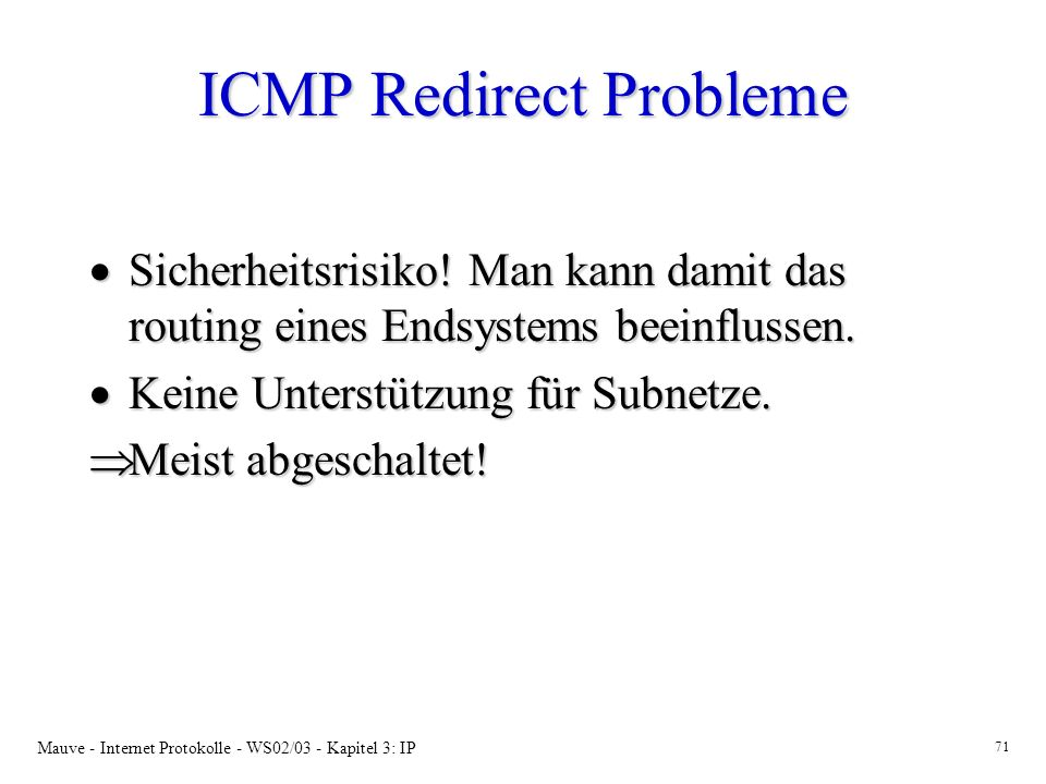 Mauve - Internet Protokolle - WS02/03 - Kapitel 3: IP 71 ICMP Redirect Probleme Sicherheitsrisiko.