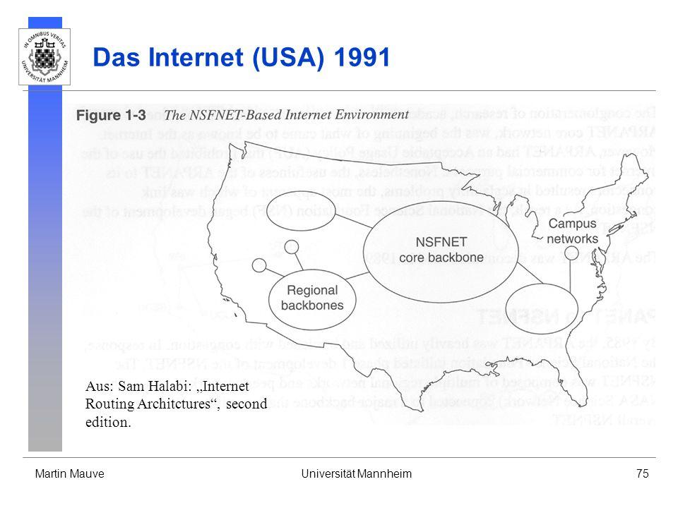 Martin MauveUniversität Mannheim75 Das Internet (USA) 1991 Aus: Sam Halabi: Internet Routing Architctures, second edition.