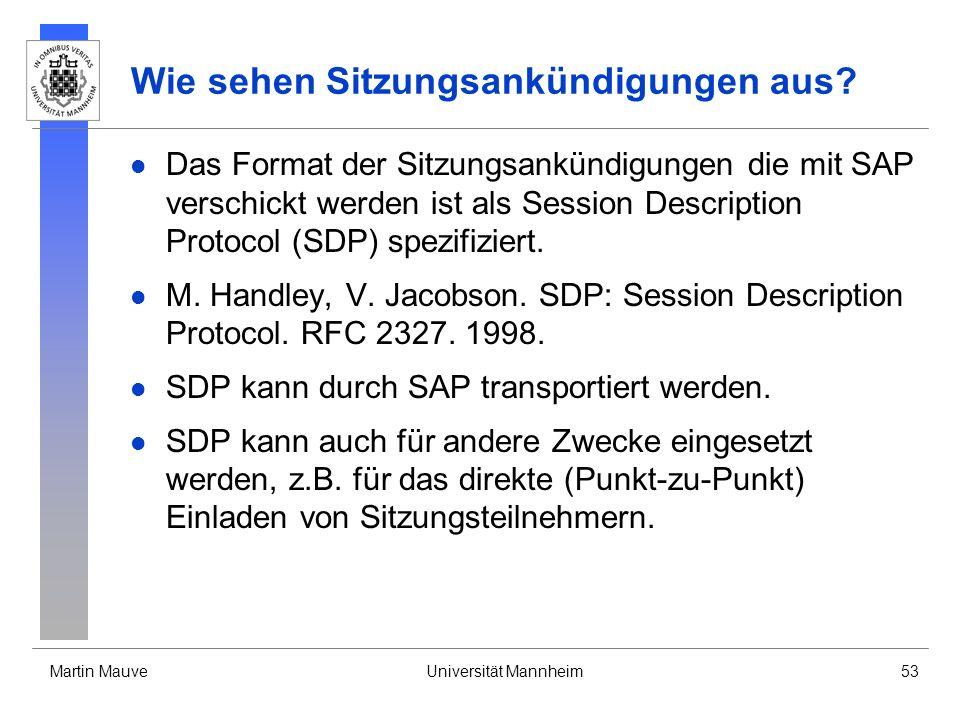 Martin MauveUniversität Mannheim53 Wie sehen Sitzungsankündigungen aus? Das Format der Sitzungsankündigungen die mit SAP verschickt werden ist als Ses