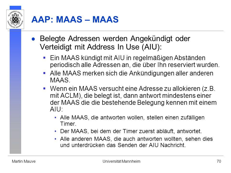 Martin MauveUniversität Mannheim70 AAP: MAAS – MAAS Belegte Adressen werden Angekündigt oder Verteidigt mit Address In Use (AIU): Ein MAAS kündigt mit