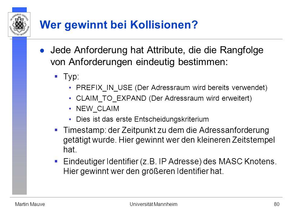 Martin MauveUniversität Mannheim80 Wer gewinnt bei Kollisionen? Jede Anforderung hat Attribute, die die Rangfolge von Anforderungen eindeutig bestimme