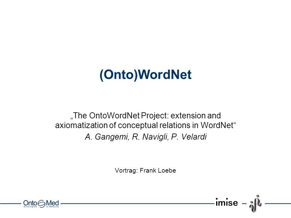 2 Überblick WordNet –Ziele & Umfeld –Entwicklung & Aufbau –Anwendungen WordNet & Ontologie OntoWordNet –Ziele & Annahmen –Verknüpfung von Synsets –(Semi)automatische Axiomatisierung Kritik & Zusammenfassung