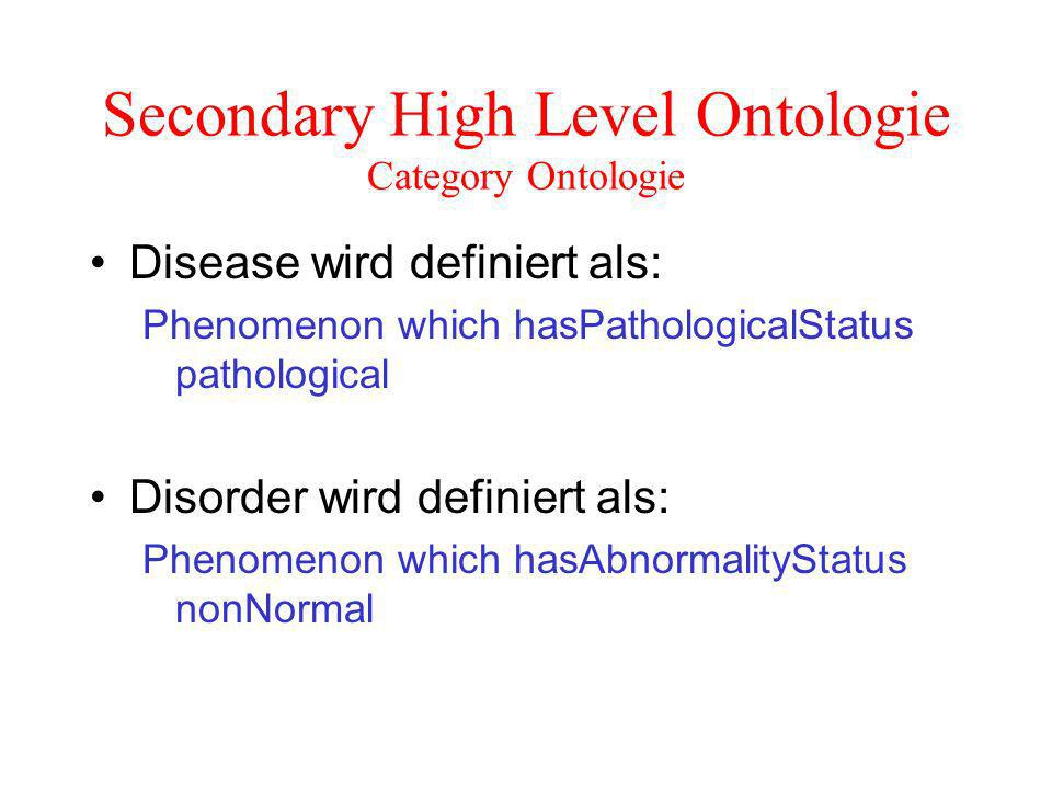 Disease wird definiert als: Phenomenon which hasPathologicalStatus pathological Disorder wird definiert als: Phenomenon which hasAbnormalityStatus nonNormal