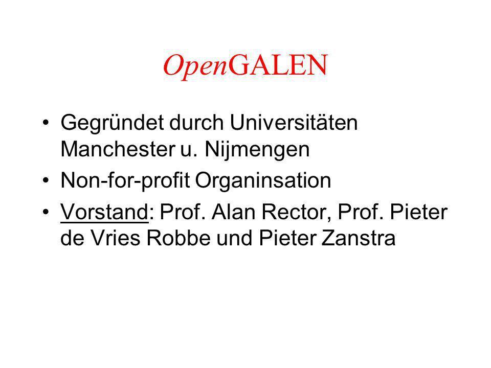 OpenGALEN Gegründet durch Universitäten Manchester u.