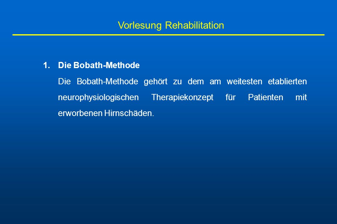 Vorlesung Rehabilitation -beide Körperseiten sollen möglichst auch simultan geführt werden -um deren Zusammenspiel anzubahnen -Patient kann die geführte Bewegung auch visuell oder auditiv verfolgen -von einer Ablenkung durch Ansprache ist jedoch abzusehen.