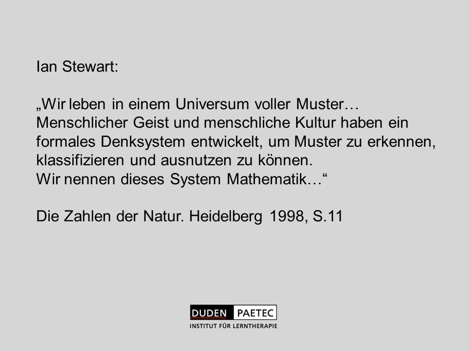Ian Stewart: Wir leben in einem Universum voller Muster… Menschlicher Geist und menschliche Kultur haben ein formales Denksystem entwickelt, um Muster