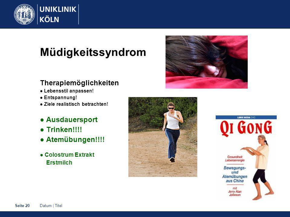 Datum | TitelSeite 20 Müdigkeitssyndrom Therapiemöglichkeiten Lebensstil anpassen.