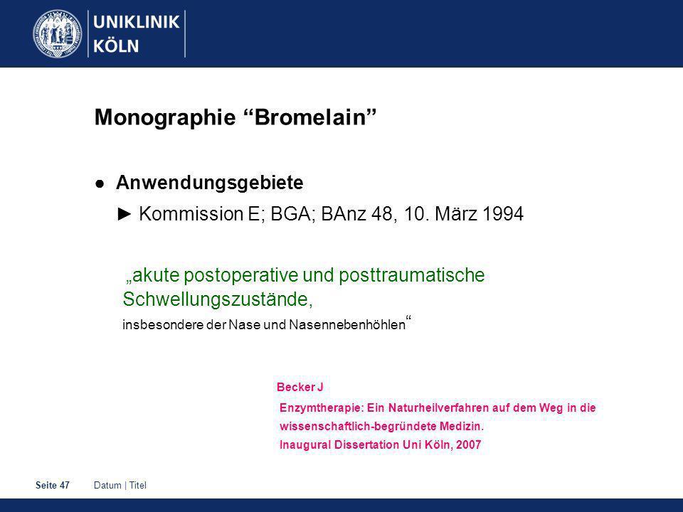 Datum | TitelSeite 47 Monographie Bromelain Anwendungsgebiete Kommission E; BGA; BAnz 48, 10.