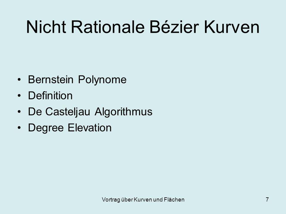 Vortrag über Kurven und Flächen7 Nicht Rationale Bézier Kurven Bernstein Polynome Definition De Casteljau Algorithmus Degree Elevation
