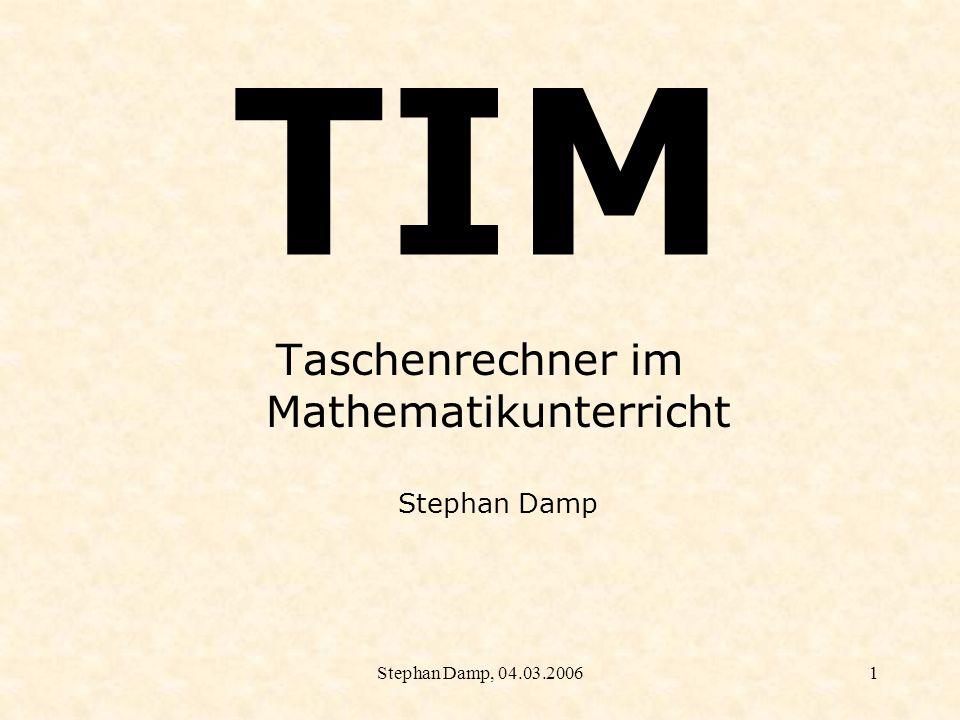 Stephan Damp, 04.03.20062 Gliederung des Vortrags zu TIM 1.Rahmenbedingungen 2.Ziele 3.Organisation 4.Beispiele aus der Praxis 5.Evaluation