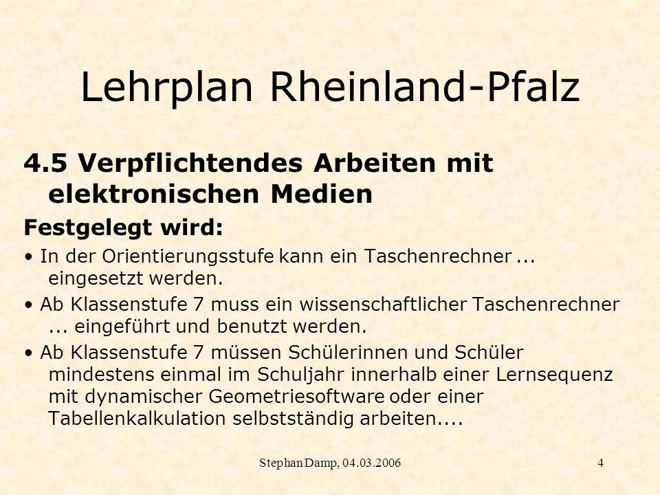 Stephan Damp, 04.03.20065 Lehrplan Rheinland-Pfalz 4.1 Der elektronische Taschenrechner...