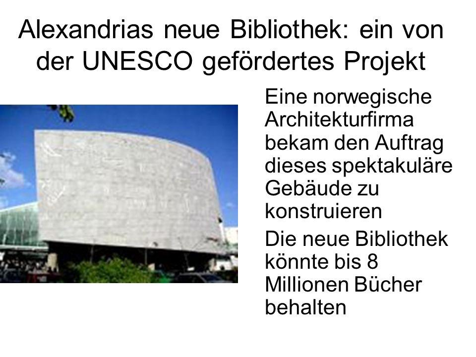 Alexandrias neue Bibliothek: ein von der UNESCO gefördertes Projekt Eine norwegische Architekturfirma bekam den Auftrag dieses spektakuläre Gebäude zu