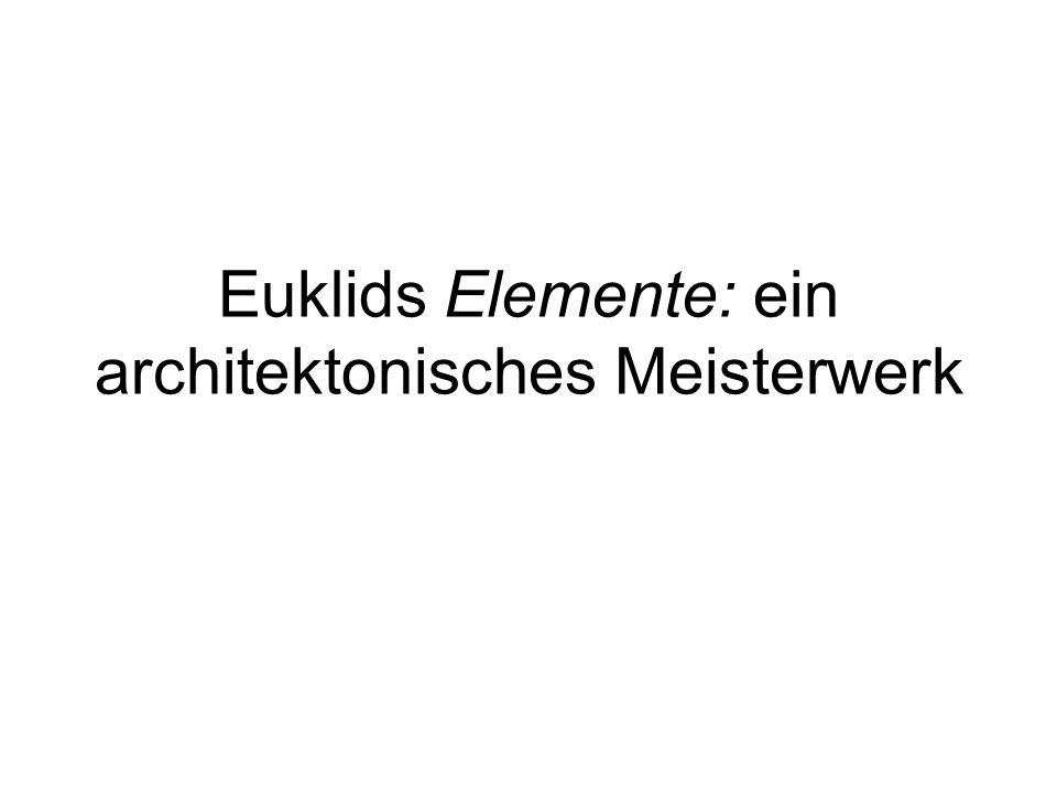 Euklids Elemente: ein architektonisches Meisterwerk