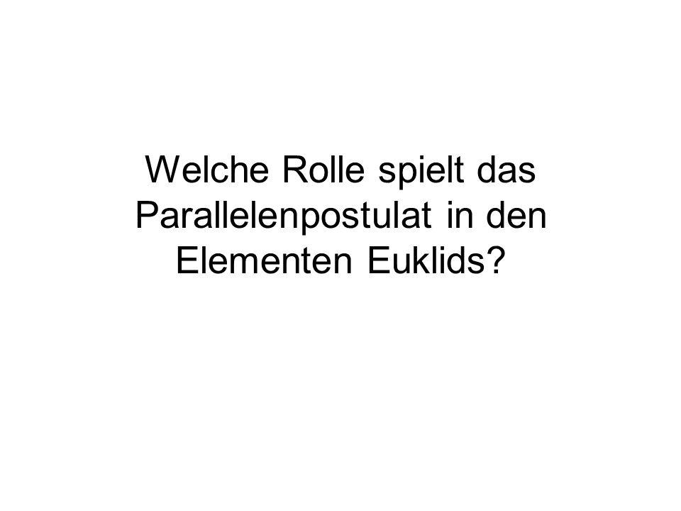 Welche Rolle spielt das Parallelenpostulat in den Elementen Euklids?