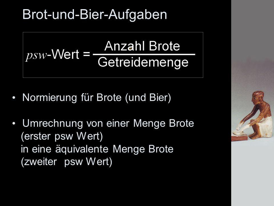 Brot-und-Bier-Aufgaben Normierung für Brote (und Bier) Umrechnung von einer Menge Brote (erster psw Wert) in eine äquivalente Menge Brote (zweiter psw Wert)