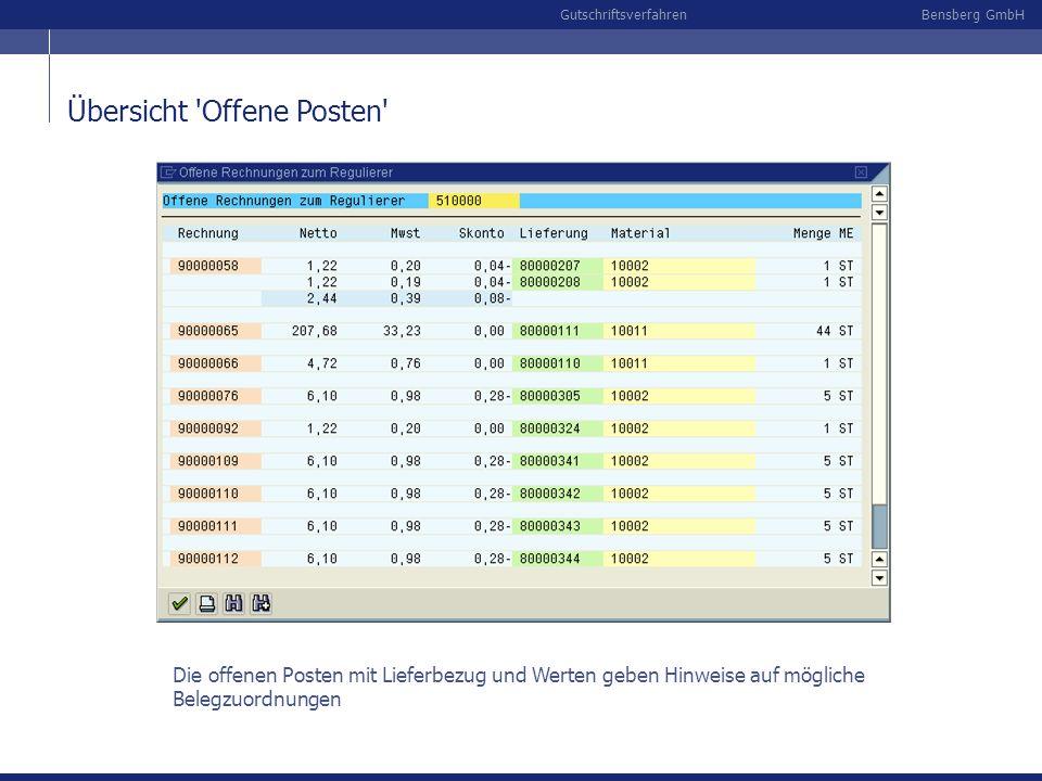 Bensberg GmbHGutschriftsverfahren Übersicht 'Offene Posten' Die offenen Posten mit Lieferbezug und Werten geben Hinweise auf mögliche Belegzuordnungen