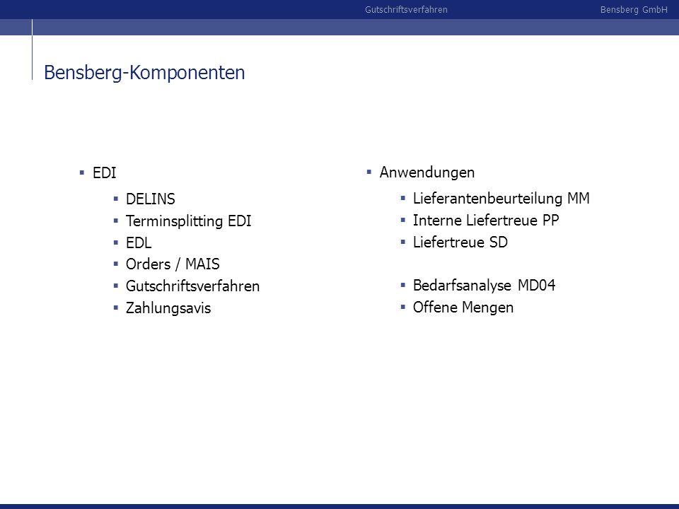 Bensberg GmbHGutschriftsverfahren Bensberg-Komponenten EDI DELINS Terminsplitting EDI EDL Orders / MAIS Gutschriftsverfahren Zahlungsavis Anwendungen