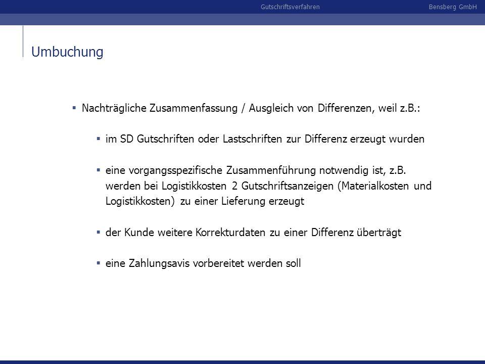 Bensberg GmbHGutschriftsverfahren Umbuchung Nachträgliche Zusammenfassung / Ausgleich von Differenzen, weil z.B.: im SD Gutschriften oder Lastschrifte