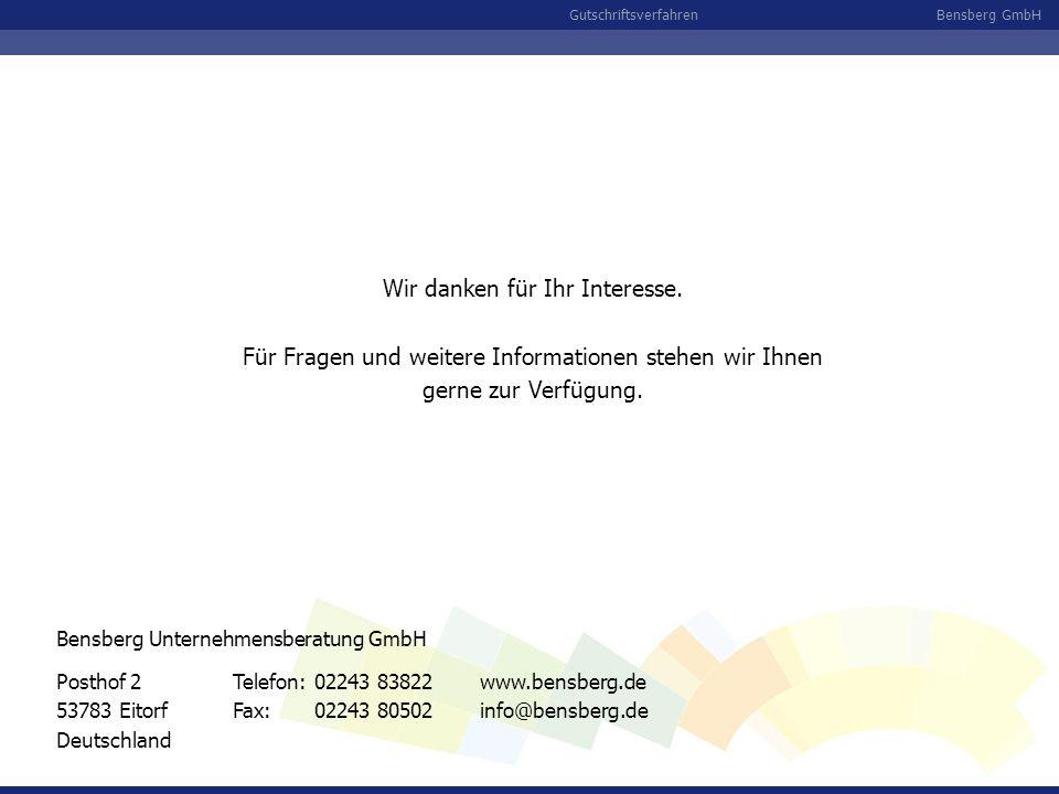 Bensberg GmbHGutschriftsverfahren Wir danken für Ihr Interesse. Für Fragen und weitere Informationen stehen wir Ihnen gerne zur Verfügung. Posthof 2 5
