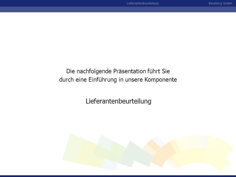 Bensberg GmbHLieferantenbeurteilung Einbettung der Bensberg-Komponenten in das SAP R/3 Add-on zum R/3 Programmiert in ABAP (Advanced Business and Application Programming) eigener, von SAP zugewiesener Adressraum (/BEE/) somit keine Eingriffe in R/3, aber Zugriff auf R/3-Daten ablauffähig unter R/3-Releases 4.0 - ECC 6.0 automatische Generierung über SAP-Standard-Transport vorhandene Sprachversionen: D, E, F, ES
