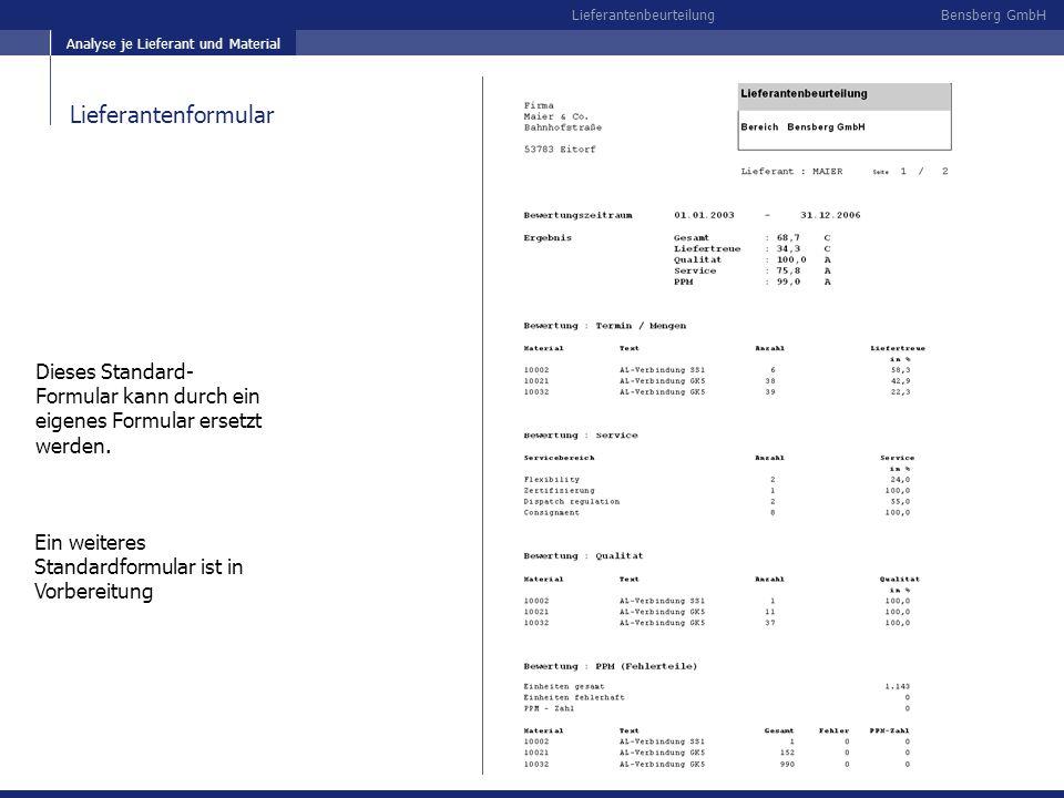 Bensberg GmbHLieferantenbeurteilung Lieferantenformular Dieses Standard- Formular kann durch ein eigenes Formular ersetzt werden. Analyse je Lieferant