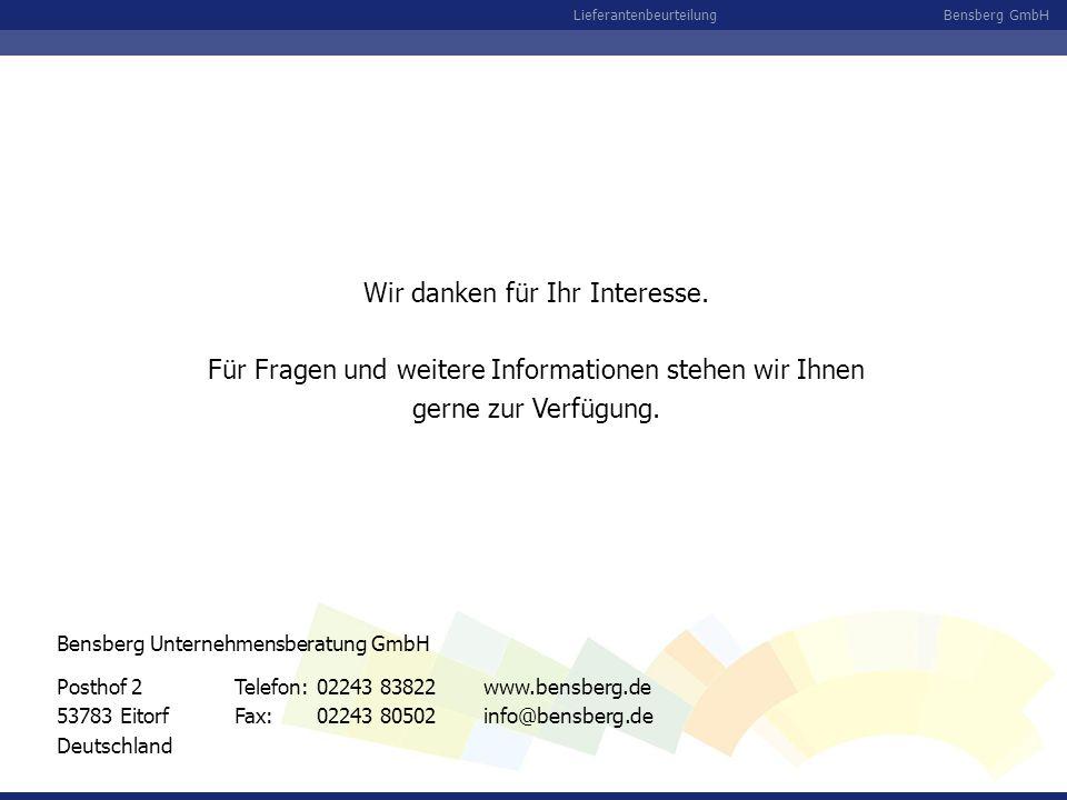 Bensberg GmbHLieferantenbeurteilung Wir danken für Ihr Interesse. Für Fragen und weitere Informationen stehen wir Ihnen gerne zur Verfügung. Posthof 2