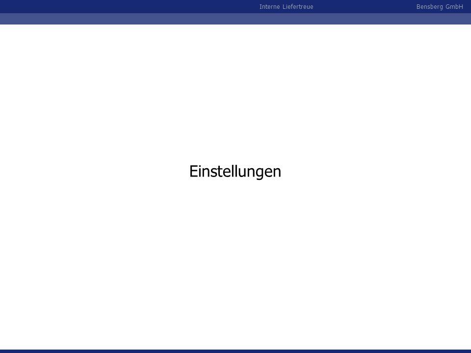 Bensberg GmbHInterne Liefertreue Einstellungen
