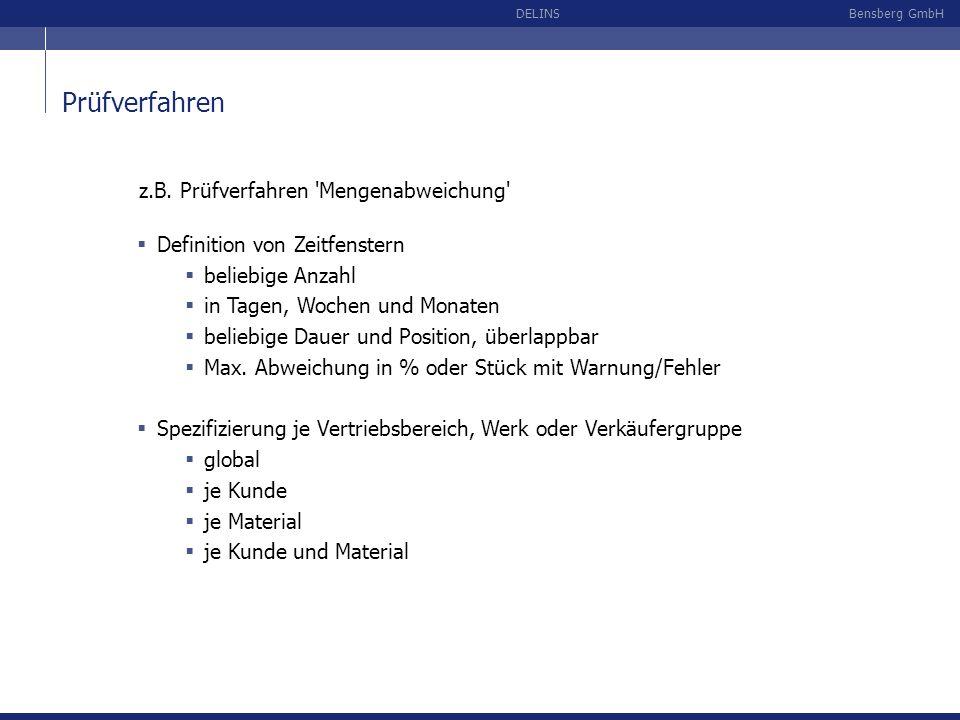 Bensberg GmbHDELINS Prüfverfahren Definition von Zeitfenstern beliebige Anzahl in Tagen, Wochen und Monaten beliebige Dauer und Position, überlappbar