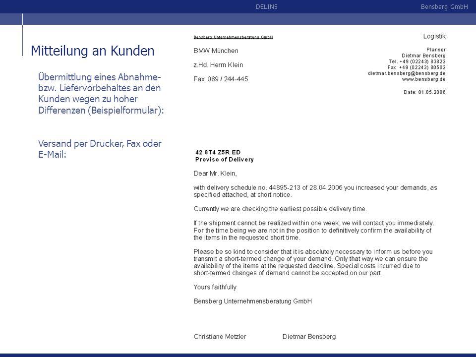 Bensberg GmbHDELINS Mitteilung an Kunden Übermittlung eines Abnahme- bzw. Liefervorbehaltes an den Kunden wegen zu hoher Differenzen (Beispielformular