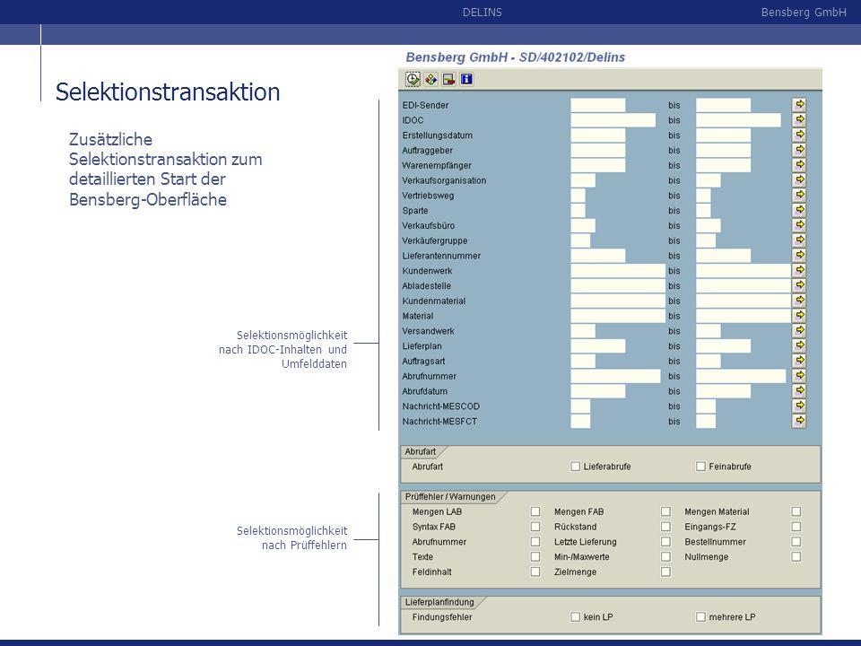 Bensberg GmbHDELINS Selektionstransaktion Zusätzliche Selektionstransaktion zum detaillierten Start der Bensberg-Oberfläche Selektionsmöglichkeit nach