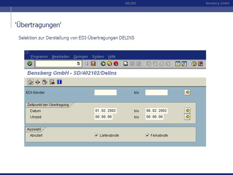 Bensberg GmbHDELINS 'Übertragungen' Selektion zur Darstellung von EDI-Übertragungen DELINS