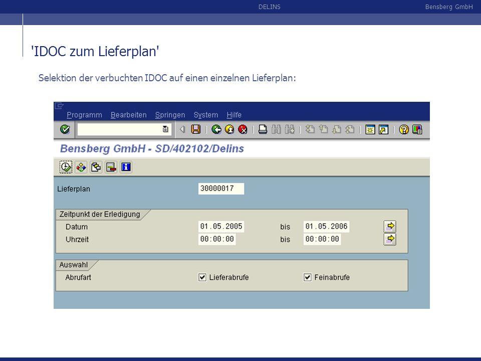 Bensberg GmbHDELINS 'IDOC zum Lieferplan' Selektion der verbuchten IDOC auf einen einzelnen Lieferplan:
