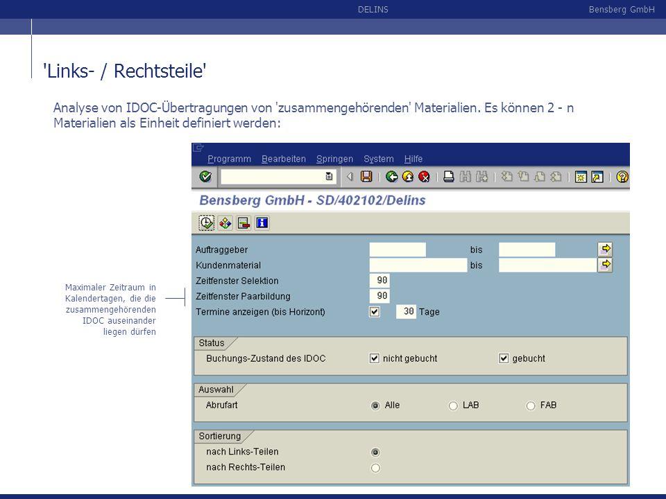 Bensberg GmbHDELINS 'Links- / Rechtsteile' Analyse von IDOC-Übertragungen von 'zusammengehörenden' Materialien. Es können 2 - n Materialien als Einhei