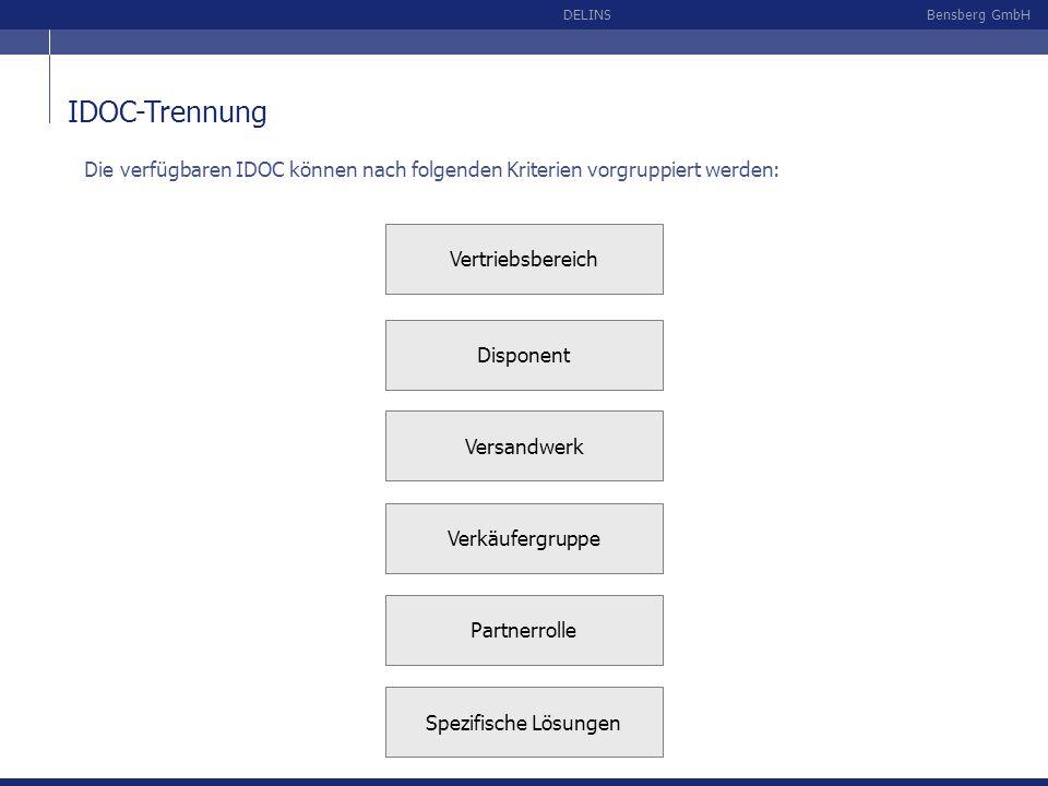 Bensberg GmbHDELINS IDOC-Trennung Versandwerk Vertriebsbereich Disponent Verkäufergruppe Partnerrolle Die verfügbaren IDOC können nach folgenden Krite