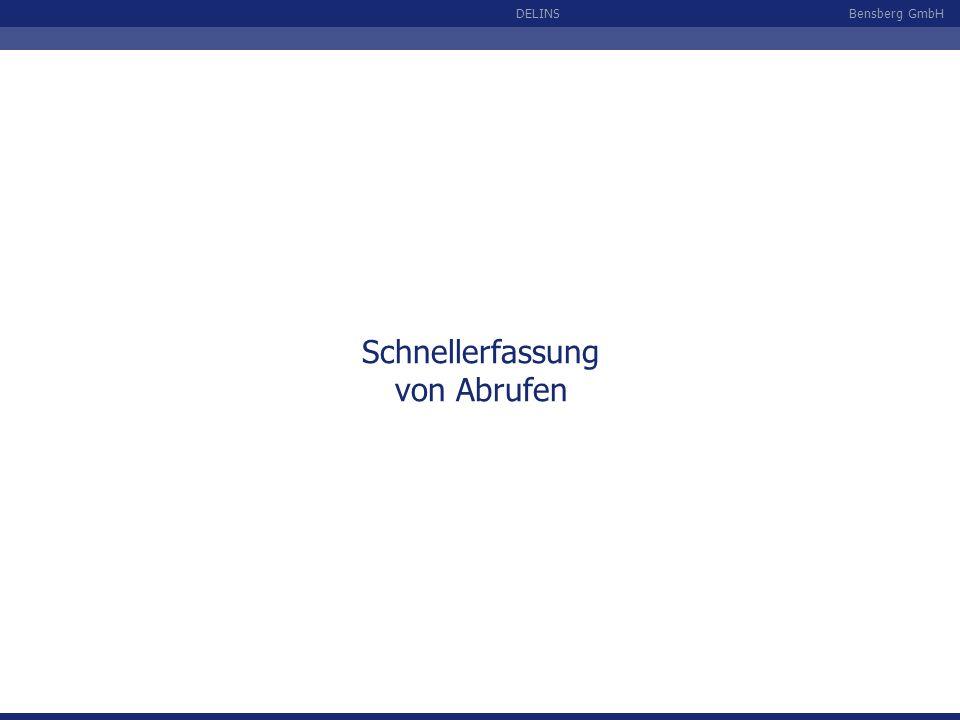 Bensberg GmbHDELINS Schnellerfassung von Abrufen