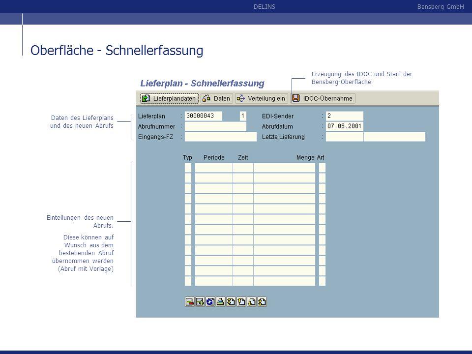 Bensberg GmbHDELINS Oberfläche - Schnellerfassung Daten des Lieferplans und des neuen Abrufs Einteilungen des neuen Abrufs. Diese können auf Wunsch au