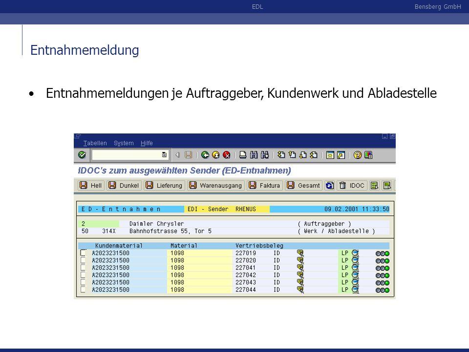 Bensberg GmbHEDL Entnahmemeldung Entnahmemeldungen je Auftraggeber, Kundenwerk und Abladestelle