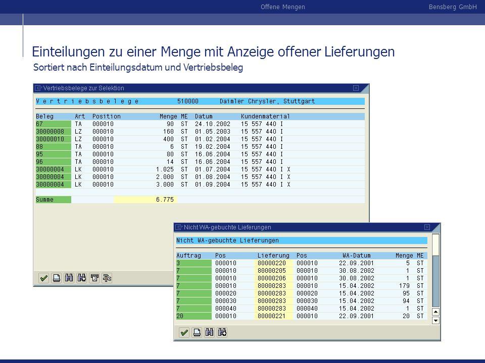 Bensberg GmbHOffene Mengen Sortiert nach Einteilungsdatum und Vertriebsbeleg Einteilungen zu einer Menge mit Anzeige offener Lieferungen