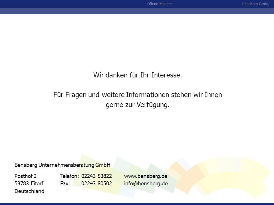 Bensberg GmbHOffene Mengen Wir danken für Ihr Interesse. Für Fragen und weitere Informationen stehen wir Ihnen gerne zur Verfügung. Posthof 2 53783 Ei